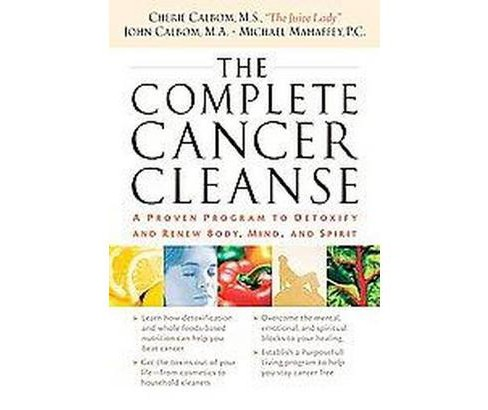 Complete Cancer Cleanse : A Proven Program to Detoxify and Renew Body, Mind, and Spirit (Paperback) - image 1 of 1
