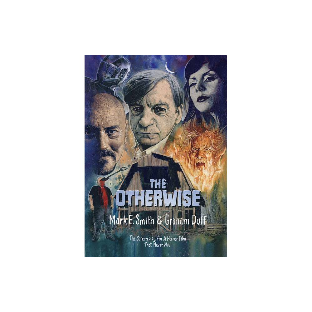 The Otherwise By Mark E Smith Graham Duff Paperback