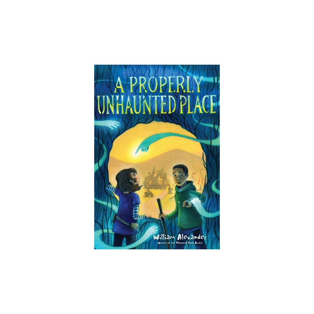 Properly Unhaunted Place - by William Alexander (Hardcover)