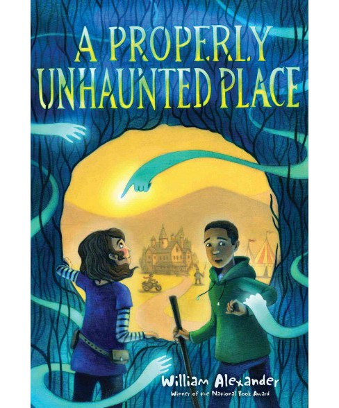 Properly Unhaunted Place -  by William Alexander (Hardcover) - image 1 of 1