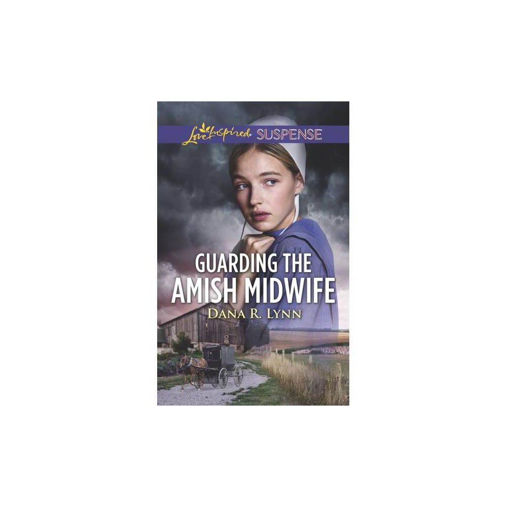 Guarding the Amish Midwife - (Love Inspired Suspense) by Dana R. Lynn (Paperback)