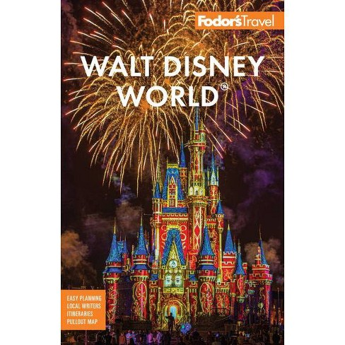 Fodor S Walt Disney World Full Color Travel Guide 10th Edition By Fodor S Travel Guides Paperback Target