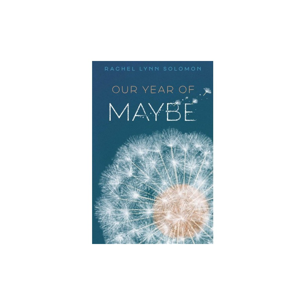 Our Year of Maybe - by Rachel Lynn Solomon (Hardcover)