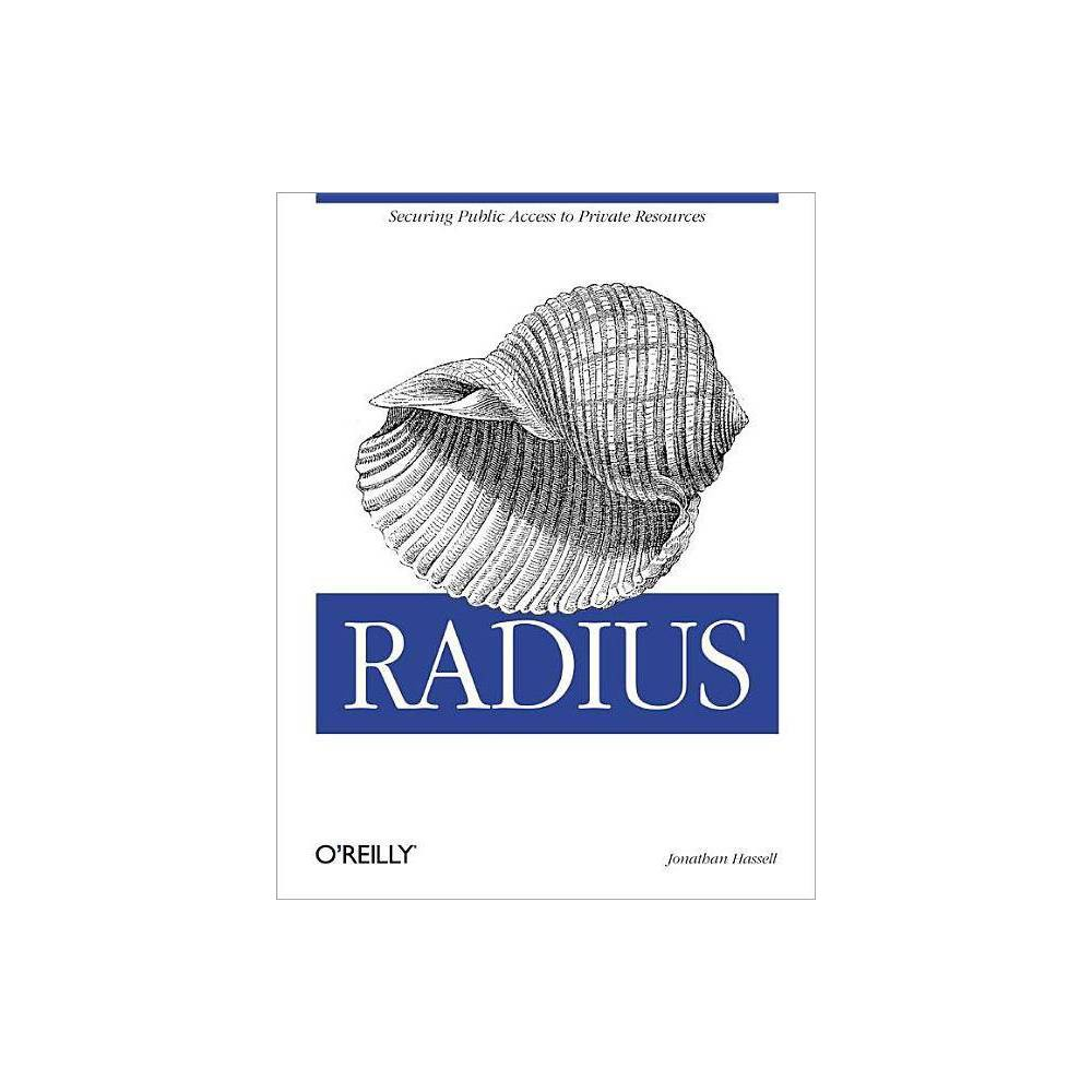Radius - by Jonathan Hassell (Paperback) The subject of security never strays far from the minds of IT workers, for good reason. If there is a network with even just one connection to another network, it needs to be secured. Radius, or Remote Authentication Dial-In User Service, is a widely deployed protocol that enables companies to authenticate, authorize and account for remote users who want access to a system or service from a central network server. Originally developed for dial-up remote access, Radius is now used by virtual private network (Vpn) servers, wireless access points, authenticating Ethernet switches, Digital Subscriber Line (Dsl) access, and other network access types. Extensible, easy to implement, supported, and actively developed, Radius is currently the de facto standard for remote authentication.Radius provides a complete, detailed guide to the underpinnings of the Radius protocol, with particular emphasis on the utility of user accounting. Author Jonathan Hassell draws from his extensive experience in Internet service provider operations to bring practical suggestions and advice for implementing Radius. He also provides instructions for using an open-source variation called FreeRADIUS. radius is an extensible protocol that enjoys the support of a wide range of vendors,  says Jonathan Hassell.  Coupled with the amazing efforts of the open source development community to extend RADIUS's capabilities to other applications-Web, calling card security, physical device security, such as RSA's SecureID-Radius is possibly the best protocol with which to ensure only the people that need access to a resource indeed gain that access. This unique book covers Radius completely, from the history and theory of the architecture around which it was designed, to how the protocol and its ancillaries function on a day-to-day basis, to implementing Radius-based security in a variety of corporate and service provider environments. If you are an Isp owner or adminis
