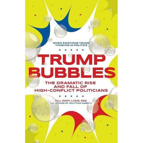 Trump Bubbles - by Bill Eddy (Paperback)