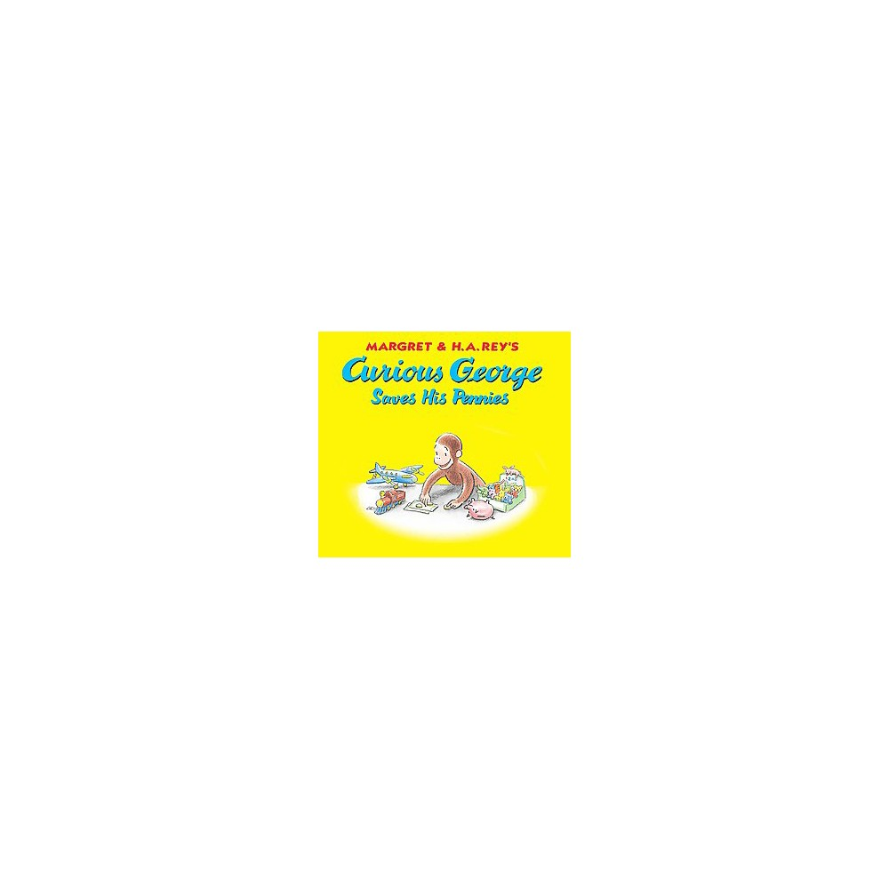 Curious George Saves His Pennies (School And Library)