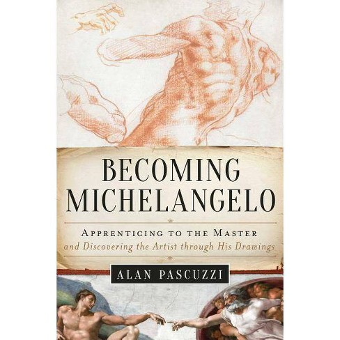 Becoming Michelangelo - by  Alan Pascuzzi (Hardcover) - image 1 of 1