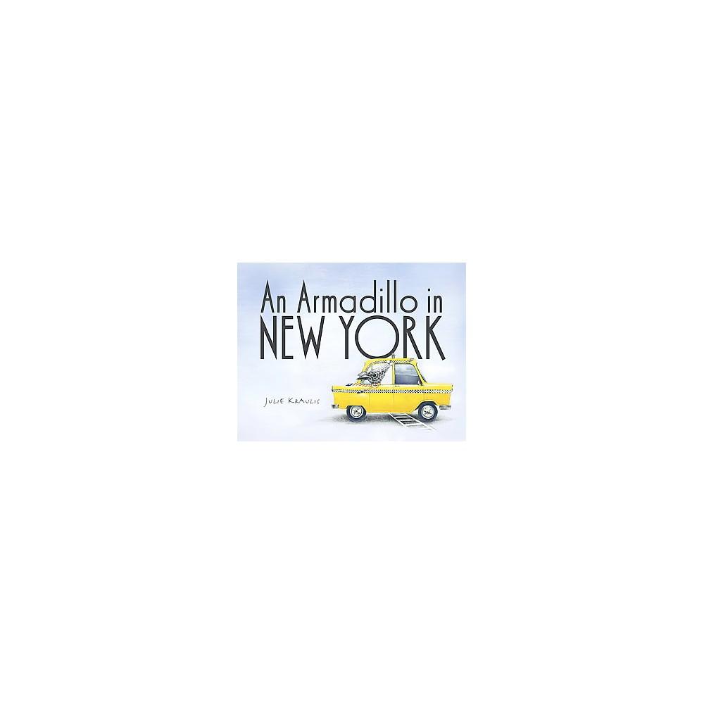 Armadillo in New York (Hardcover) (Julie Kraulis)