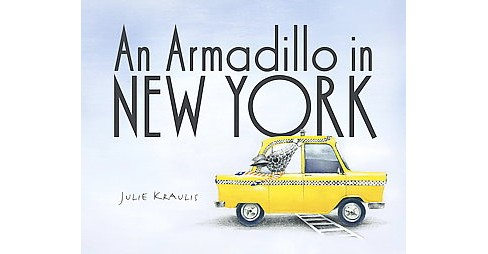 Armadillo in New York (Hardcover) (Julie Kraulis) - image 1 of 1