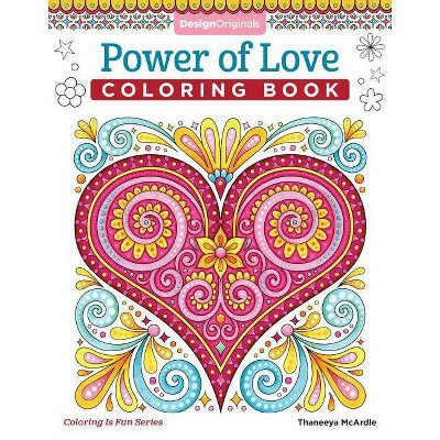 Power Of Love Coloring Book - (Coloring Is Fun) By Thaneeya McArdle  (Paperback) : Target