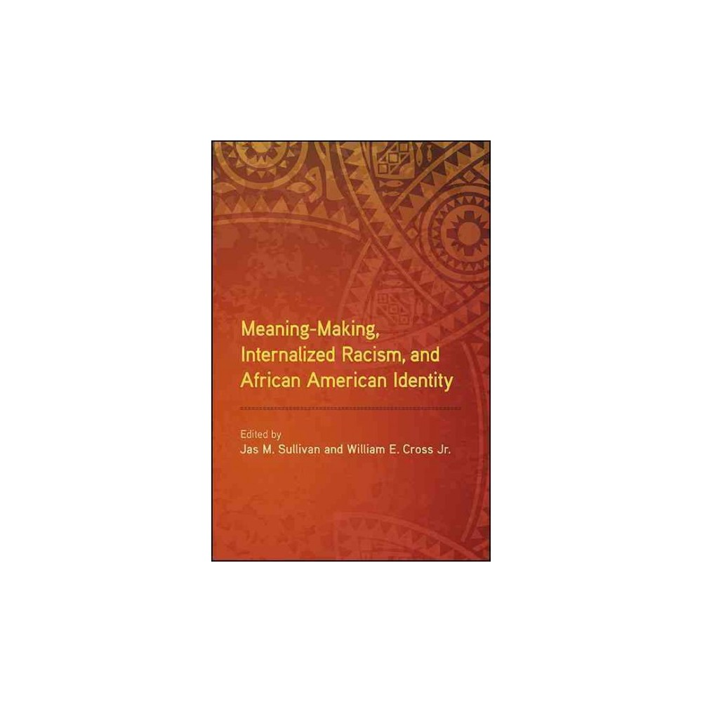 Meaning-Making, Internalized Racism, and African American Identity (Hardcover)