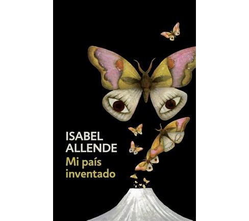 Mi pas inventado/ My Invented Country (Paperback) (Isabel Allende) - image 1 of 1