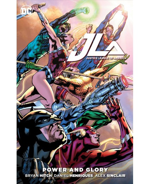 Justice League of America : Power and Glory -  by Bryan Hitch & Tony Bedard (Paperback) - image 1 of 1