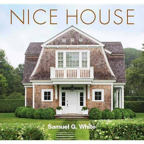 Nice House - by  Samuel G White (Hardcover) - image 1 of 1