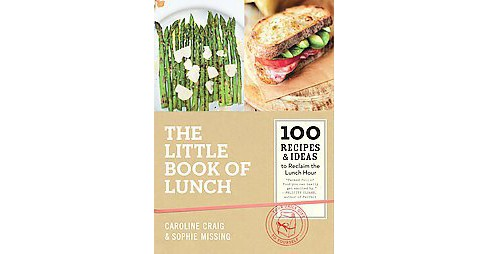Little Book of Lunch : 100 Recipes & Ideas to Reclaim the Lunch Hour (Hardcover) (Caroline Craig & - image 1 of 1