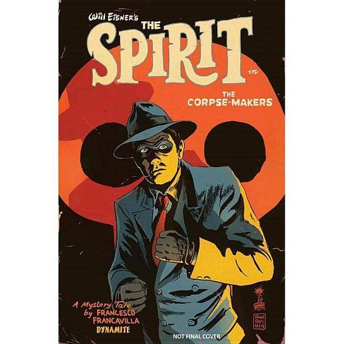 Will Eisner's the Spirit: The Corpse-Makers - by  Francesco Francavilla (Hardcover) - image 1 of 1