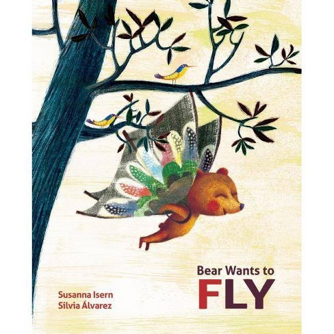 Bear Wants to Fly - by  Susanna Isern (Hardcover) - image 1 of 1