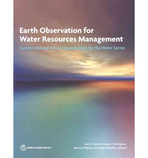 Earth Observation for Water Resources Management : Current Use and Future Opportunities for the Water - image 1 of 1