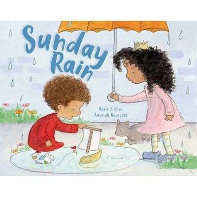 Sunday Rain - by Rosie J Pova (Hardcover)