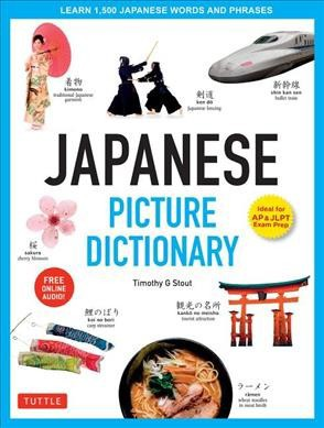 Japanese Picture Dictionary : Learn 1,500 Japanese Words and Phrases - Ideal for Jlpt & Ap Exam Prep;