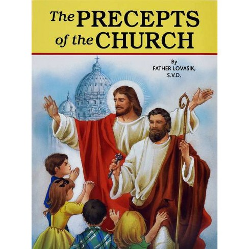The Precepts of the Church - (St. Joseph Picture Books (Paperback)) by  Lawrence G Lovasik (Paperback) - image 1 of 1