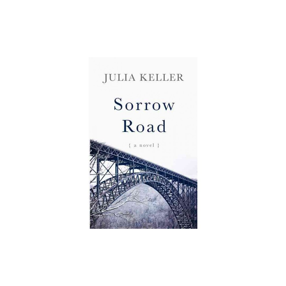 Sorrow Road (Large Print) (Hardcover) (Julia Keller)