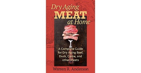 Dry Aging Meat at Home (Paperback) (Warren R. Anderson) - image 1 of 1