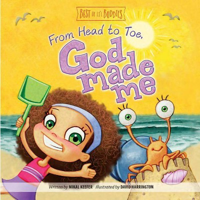 From Head to Toe, God Made Me - (Best of Li'l Buddies)by Mikal Keefer (Board_book)