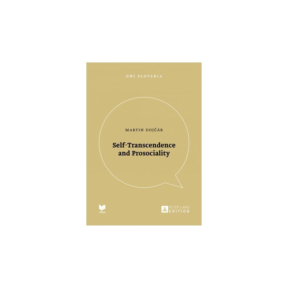 Self-transcendence and Prosociality - New (Uni Slovakia) by Martin Dojcu00e1r (Paperback)