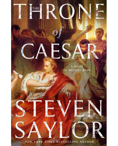 Throne of Caesar : A Novel of Ancient Rome -  (Roma Sub Rosa) by Steven Saylor (Hardcover) - image 1 of 1