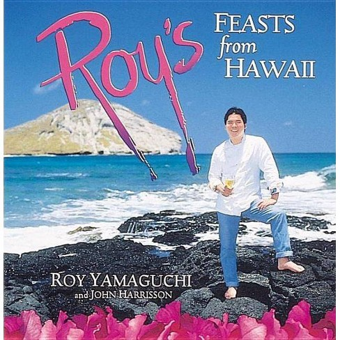 Roy's Feasts from Hawaii - by  Roy Yamaguchi & John Harrisson (Paperback) - image 1 of 1