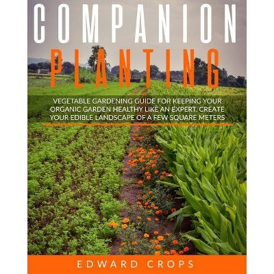 Companion Planting - by  Edward Crops (Paperback)