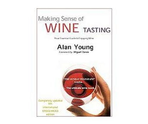 Making Sense of Wine Tasting : Your Essential Guide to Enjoying Wine (Paperback) (Alan Young) - image 1 of 1