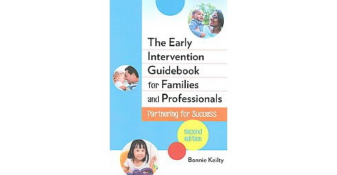Early Intervention Guidebook for Families and Professionals : Partnering for Success (New) (Paperback) - image 1 of 1