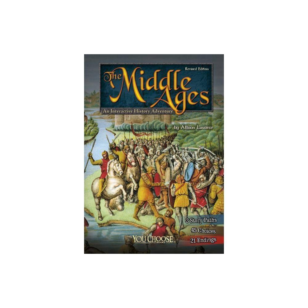 The Middle Ages You Choose Historical Eras By Allison Lassieur Paperback
