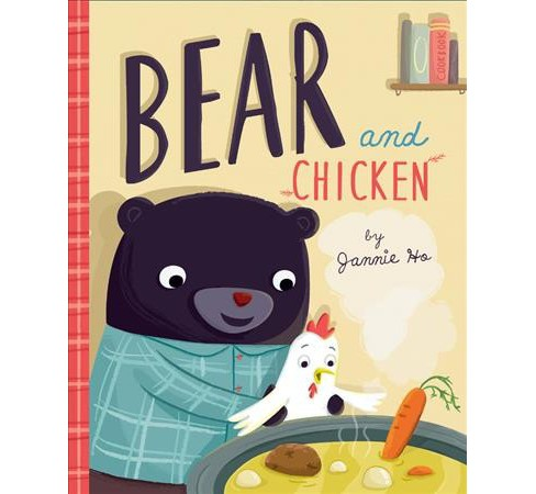 Bear and Chicken -  by Jannie Ho (Hardcover) - image 1 of 1