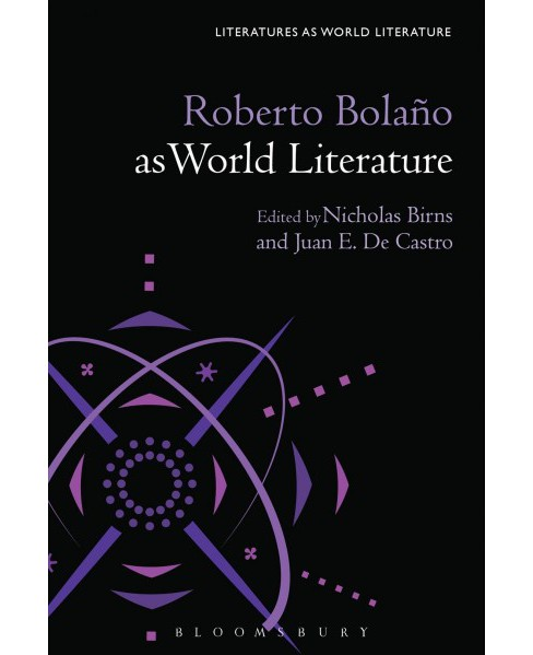 Roberto Bolaño As World Literature (Hardcover) - image 1 of 1