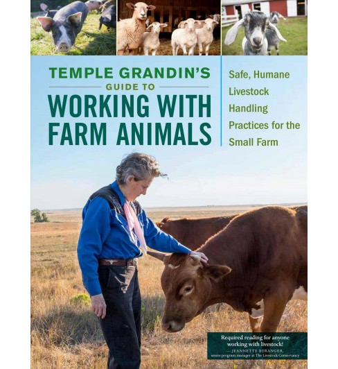 Temple Grandin's Guide to Working With Farm Animals : Safe, Humane Livestock Handling Practices for the - image 1 of 1