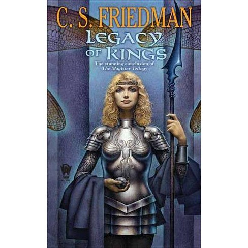 Legacy of Kings - (Magister Trilogy) by  C S Friedman (Paperback) - image 1 of 1