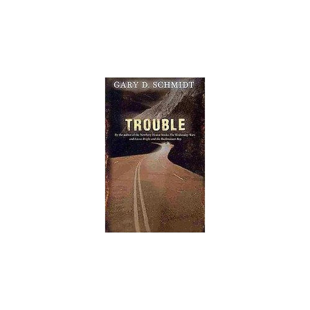 Trouble (Reprint) (Paperback) (Gary D. Schmidt)