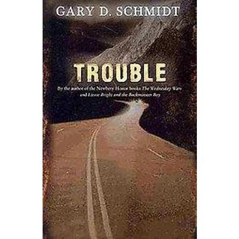 Trouble Reprint Paperback Gary D Schmidt Target