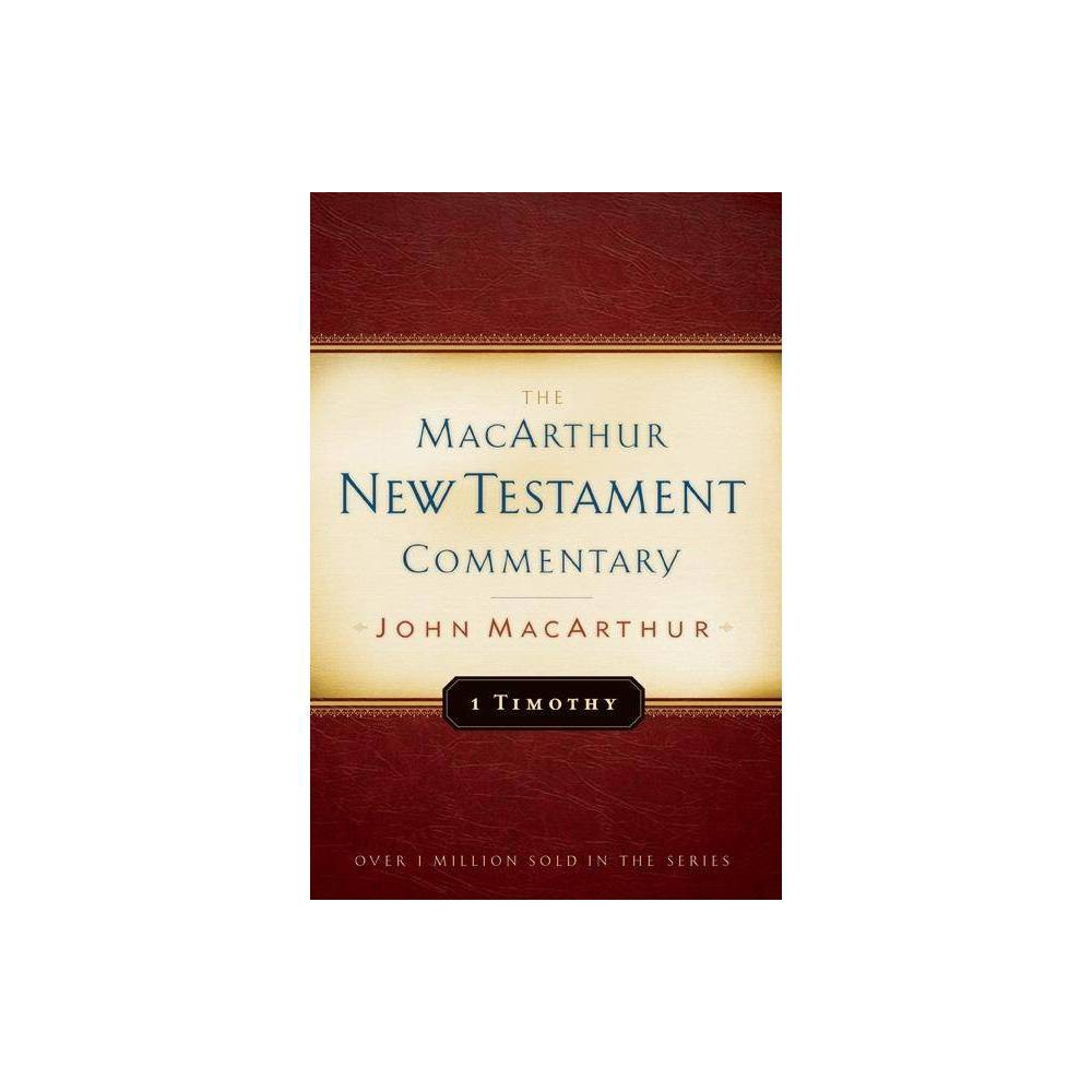 1 Timothy Macarthur New Testament Commentary By John Macarthur Hardcover
