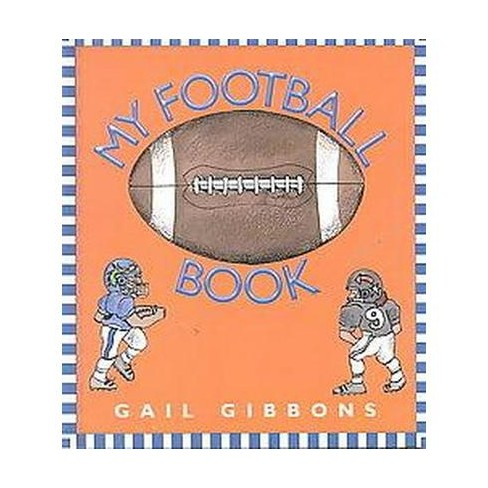 My Football Book - by  Gail Gibbons (Hardcover) - image 1 of 1