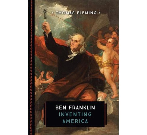 Ben Franklin : Inventing America (Reprint) (Paperback) (Thomas Fleming) - image 1 of 1
