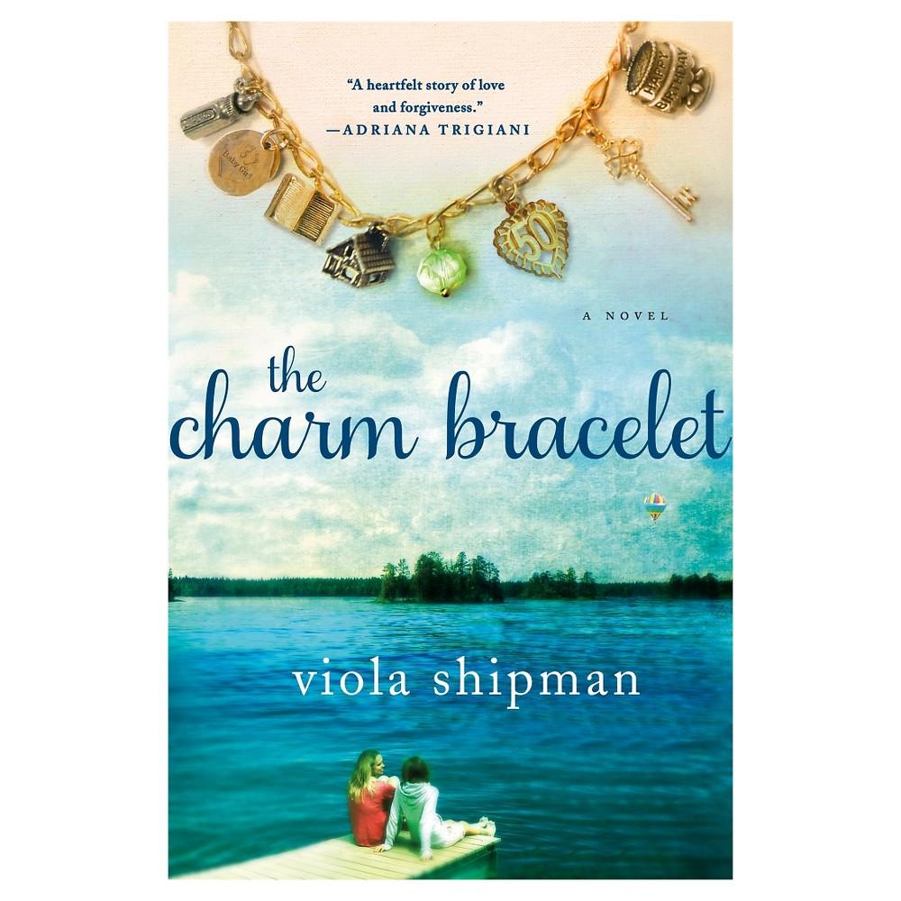 The Charm Bracelet: A Novel (Paperback) by Viola Shipman