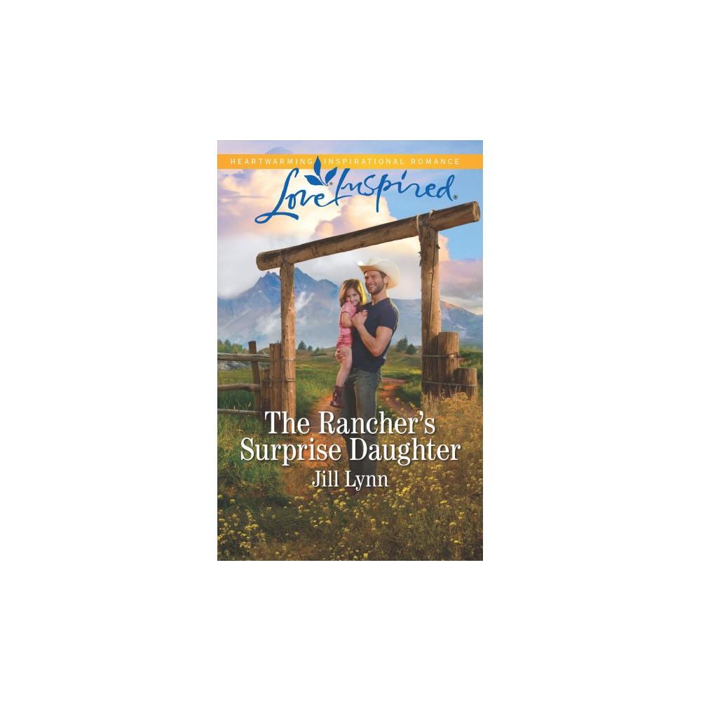 Rancher's Surprise Daughter - (Love Inspired) by Jill Lynn (Paperback)