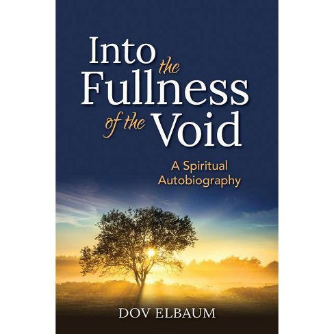 Into the Fullness of the Void - (New Spiritual Voices from Israel) by  Dov Elbaum (Paperback) - image 1 of 1