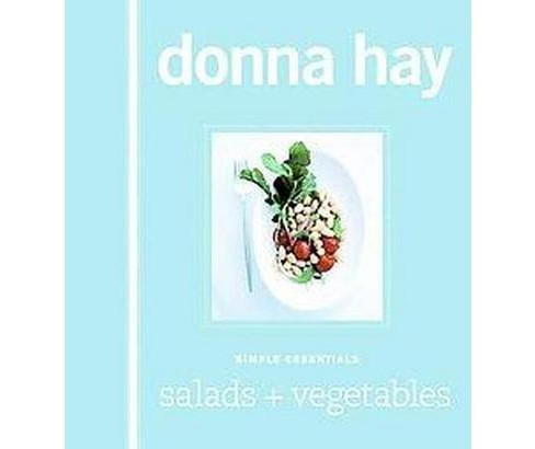 Simple Essentials Salads & Vegetables (Hardcover) (Donna Hay) - image 1 of 1