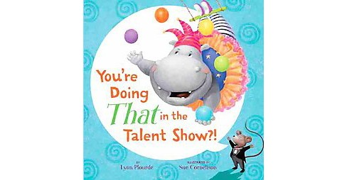 You're Doing That in the Talent Show?! (School And Library) (Lynn Plourde) - image 1 of 1