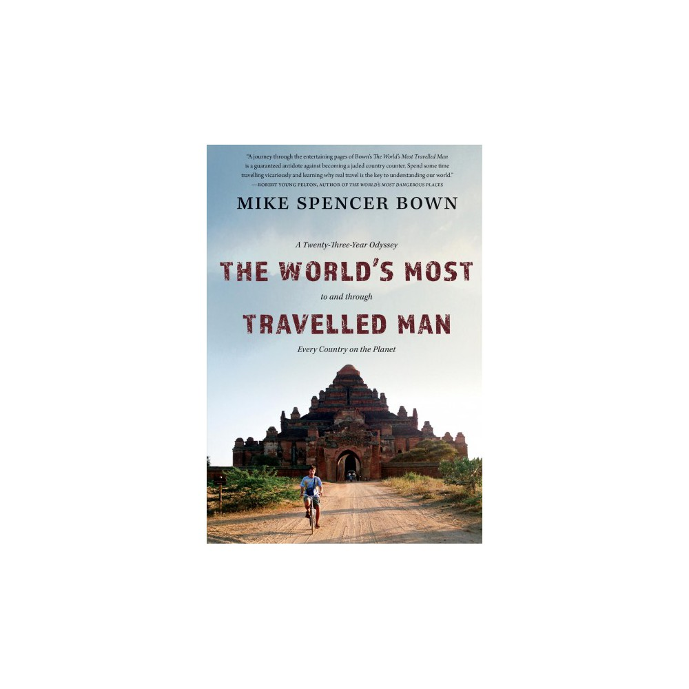 World's Most Travelled Man : A Twenty-Three-Year Odyssey to and Through Every Country on the Planet